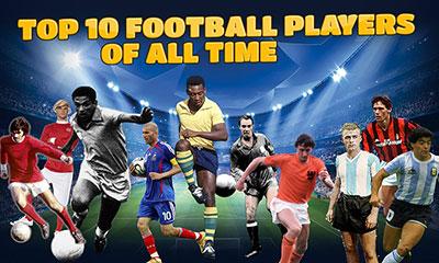 ফুটবলের সর্বকালের সেরা ১০ খেলোয়াড় কে কে?
